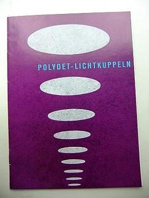 Polydet-Lichtkuppeln.: DEUTSCHE TAFELGLAS AG.