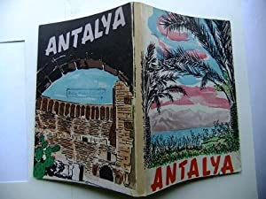 Antalya for the Tourist. Prepared by the Tourist Society for Introducing Antalya.