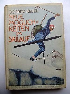 Neue Möglichkeiten im Skilauf. Ein Buch zur: REUEL, Fritz: