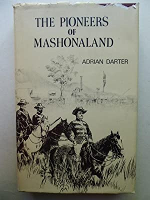 The Pioneers of Mashonaland. Rhodesiana Reprint Library - Silver Series, Volume 17. Facsimile of ...