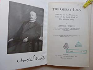 The Great Idea: Notes by an Eye-Witness on Some of the Social Work of the Salvation Army. By Arno...