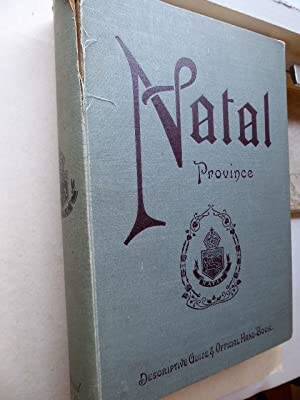 Natal Province. Descriptive Guide and Official Hand - Book. Edited by A. H. Taltow, Manager - Pub...