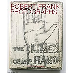 The lines of my hand. Dustjacket title: FRANK, Robert: