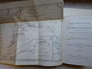 The ruined cities of Mashonaland. Being a record of exvacation and exploration in 1891. With a ch...