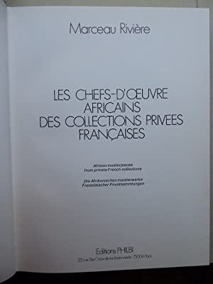 Les chefs-dOeuvre Africains des collections privées françaises. African masterpieces from private...