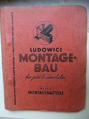 Ludowici Montage-Bau für jedes Bauvorhagen. Herausgegeben von: LUDOWICI Johann Wilhelm.:
