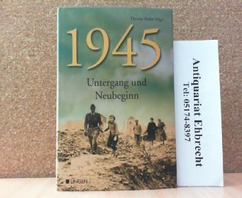 1945 - Untergang und Neubeginn.: Thomas Prüfer (Hrg.):