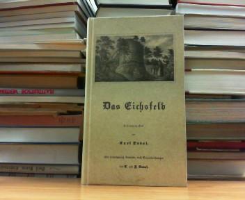 Das Eichsfeld oder historisch-romantische Beschreibung aller Städte,: Duval, Carl: