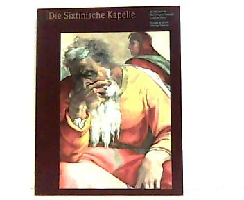 Die Sixtinische Kapelle. Das Meisterwerk Michelangelos erstrahlt: Vecchi, Pierluigi de: