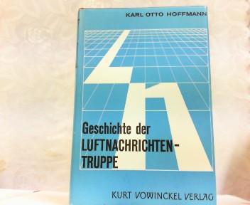Ln - Die Geschichte der Luftnachrichtentruppe. Band: Hoffmann, Karl Otto: