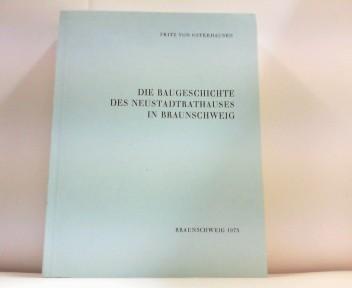 Die Baugeschichte des Neustadtrathauses in Braunschweig. Braunschweiger: Osterhausen, Fritz von: