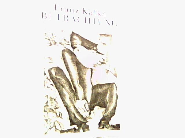Betrachtung. Mit 18 Steinzeichnungen von Hermann Naumann: Kafka, Franz: