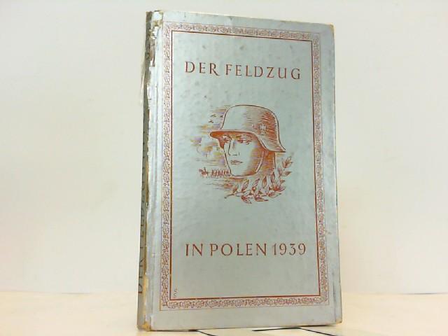 Der Feldzug in Polen 1939.: Holzbrinck, Georg von