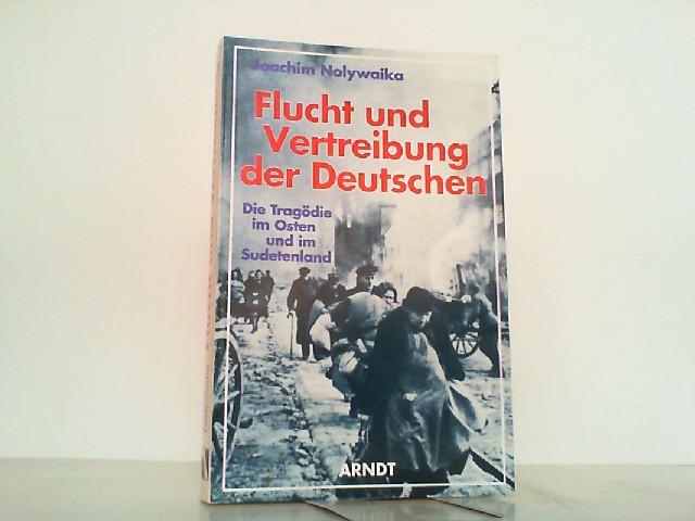 Flucht und Vertreibung der Deutschen. Die Tragödie: Nolywaika, Joachim: