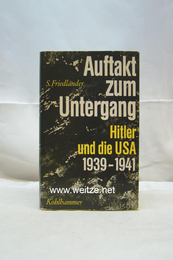 Auftakt zum Untergang - Hitler und die: Friedländer, S.,: