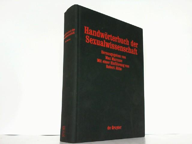 Handwörterbuch der Sexualwissenschaft: Enzyklopädie der natur- und: Max, Marcuse (Hrsg.):