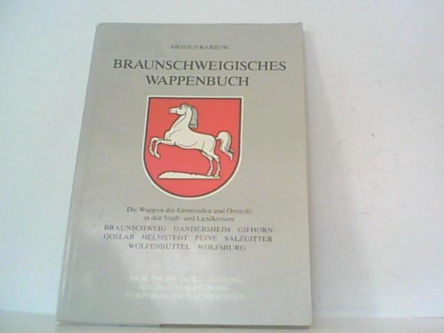 Braunschweigisches Wappenbuch. Die Wappen der Gemeinden und: Braunschweig - Rabbow,