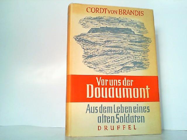 Vor uns der Douaumont - Aus dem: Brandis, Cordt von: