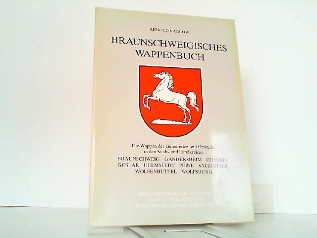 Braunschweigisches Wappenbuch. Die Wappen der Gemeinden und: Rabbow, Arnold: