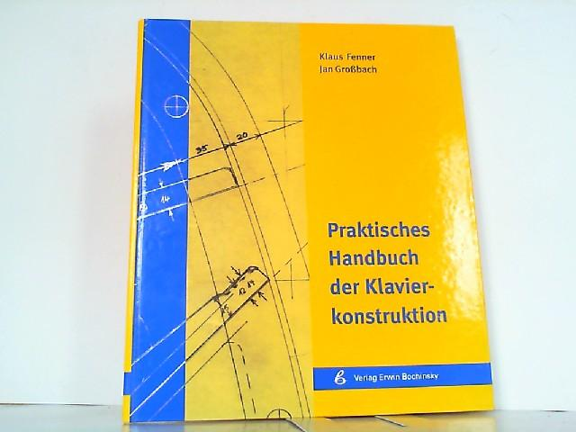 Praktisches Handbuch der Klavierkonstruktion.: Fenner, Klaus und