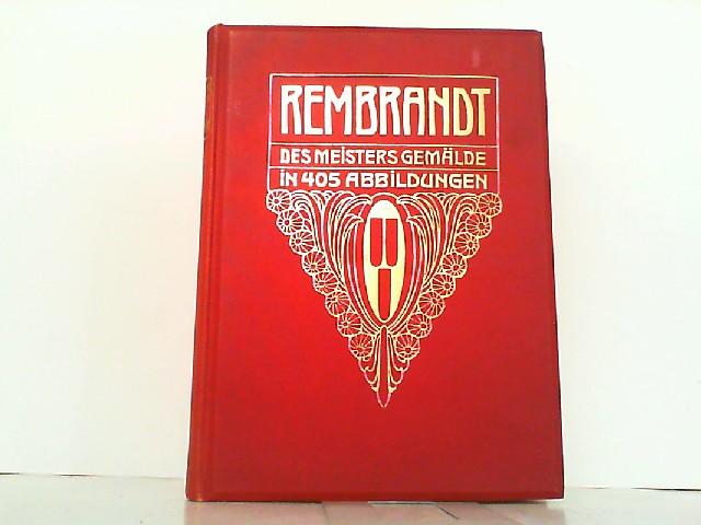 rembrandt des meisters gemlde in 565 abbildungen and des meisters radierungen two volumes