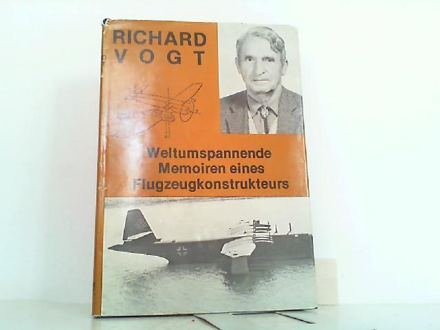 Weltumspannende Memoiren eines Flugzeug-Konstrukteurs.: Vogt, Richard:
