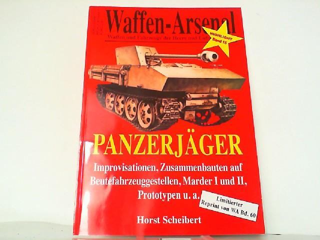 Waffen-Arsenal. Highlight Band 15 - Panzerjäger. Improvisationen,: Scheibert: