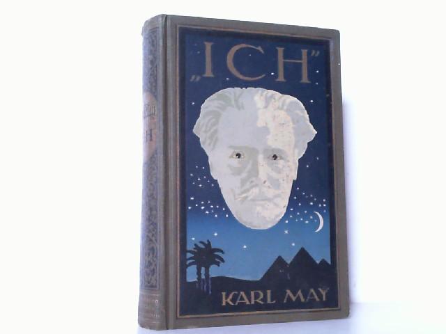 Ich. Aus Karl Mays Nachlaß. (Reihe: Karl Mays gesammelte Werke, Band 34).
