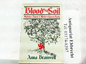 Blood and Soil - Richard Walther Darre: Bramwell, Anna: