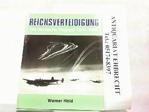 Reichsverteidigung. Die deutsche Tagjagd 1943-1945.: Held, Werner: