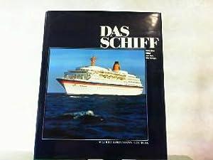 Das Schiff. Eine Idee fährt zur See.: Köhnemann, Udo und