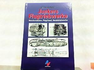 Junkers Flugtriebwerke. Benzinmotoren - Flugdiesel - Strahltriebwerk.: Müller, Reinhard: