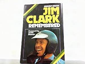 Jim Clark Remembered.: Gauld, Graham: