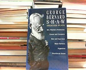 George Bernard Shaw. Selected Plays.: Shaw, George Bernard:
