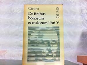 De finibus bonorum et malorum. Libri V. Io. Nicolaus Madvigius recensuit et enarravit.: Cicero, ...
