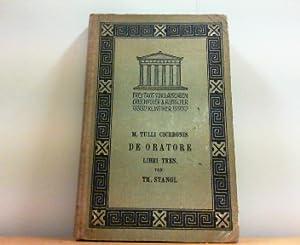 M. Tulli Ciceronis de Oratore. Libri Tres.: STANGL Th.: