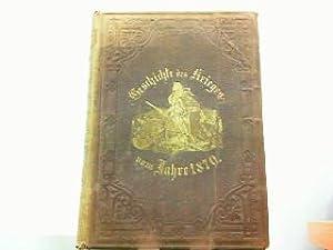 Illustrirte Geschichte des Krieges vom Jahre 1870: Schönlein, Hermann: