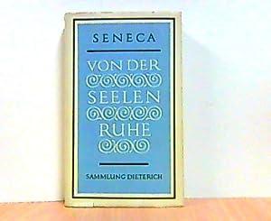 Seneca. Von der Seelenruhe. Philosophische Schriften und Briefe. Sammlung Dieterich.: Berthold, ...