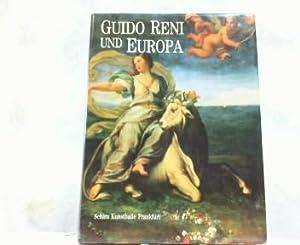 Guido Reni und Europa. Ruhm und Nachruhm.: Reni, Guido und