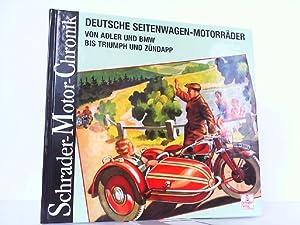 Deutsche Seitenwagen-Motorräder - von Adler und BMW bis Triumph und Zündapp. Schrader Motor-Chronik...