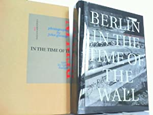 Berlin in the Time of the Wall.: Gossage, John and Gerry Badger: