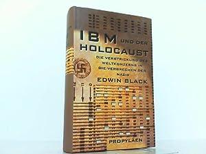 IBM und der Holocaust. Die Verstrickung des Weltkonzerns in die Verbrechen der Nazis.: Black, Edwin:
