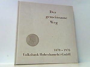 Der gemeinsame Weg 1870 - 1970 .: Volksbank Hohenhameln eGmbH