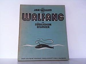Mit Jan Wellem auf Walfang im südlichen Eismeer. Der wiedererstandene Deutsche Walfang ...