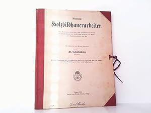 Moderne Holzbildhauerarbeiten. Eine Sammlung neuzeitlicher, leicht ausführbarer: Scharfenberg, M.: