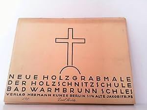 Neue Holzgrabmale der Holzschnitzschule Bad Warmbrunn Schles.: Dell'Antonio, Prof. (Cirillo):