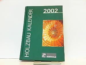 Holzbau-Kalender 2002: Planungs- und Konstruktionshandbuch für den Holzbau.: Ehlbeck, Jürgen: