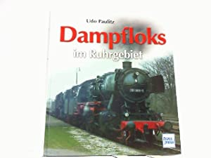 Dampfloks im Ruhrgebiet.: Paulitz, Udo: