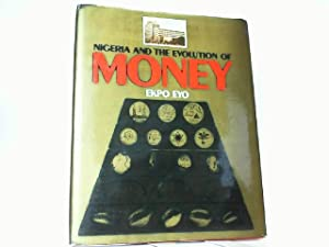 Nigeria and the evolution of Money.