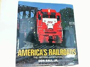 America's Railroads - The Second Generation.: Ball, Don: